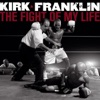 The Fight of My Life by Kirk Franklin album reviews