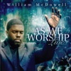 As We Worship Live by William McDowell album reviews