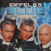 Blue (Da Ba Dee) [Gabry Ponte Ice Pop Mix] by Eiffel 65 music reviews, listen, download