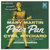 Peter Pan (Original 1954 Broadway Cast Recording) by Moose Charlap & Carolyn Leigh, Mary Martin, Cyril Ritchard & Kathy Nolan album reviews