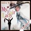 My Fair Lady (Original 1964 Motion Picture Soundtrack) by Lerner & Loewe, Rex Harrison, Marni Nixon & Bill Shirley album reviews