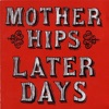 Later Days by The Mother Hips album reviews