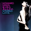 Stereo Love (Remixes) - Single by Edward Maya & Vika Jigulina album reviews