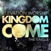 Stream & download Kingdom Come - Single