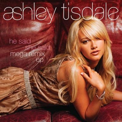He Said She Said - MegaRemix by Ashley Tisdale album reviews, ratings, credits