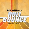 Lovely Day (Remastered) by Bill Withers music reviews, listen, download