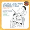 Stream & download Gershwin: Rhapsody In Blue, Preludes for Piano, Short Story, Violin Piece, Second Rhapsody, For Lily Pons, Sleepless Night, Promenade