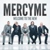 Welcome to the New (Deluxe Version) by MercyMe album reviews