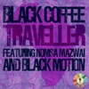 Stream & download Traveller (feat. Nomsa Mazwai & Black Motion) [Extended Mix] - Single