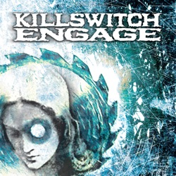 Listen Killswitch Engage (Expanded Edition) [2004 Remaster] album