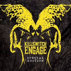 Listen Killswitch Engage (Special Edition) album