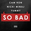 Stream & download So Bad (feat. Nicki Minaj & Yummy) - Single