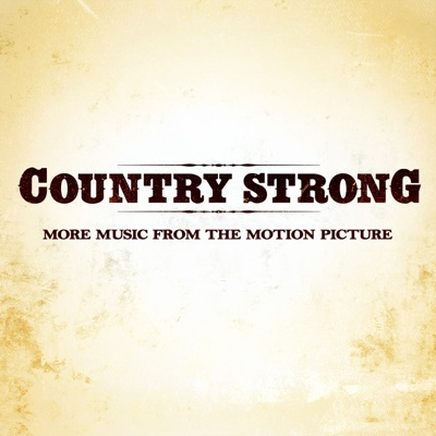 Country Strong (More Music from the Motion Picture) by Various Artists album reviews, ratings, credits