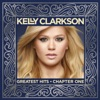 Greatest Hits - Chapter One by Kelly Clarkson album reviews