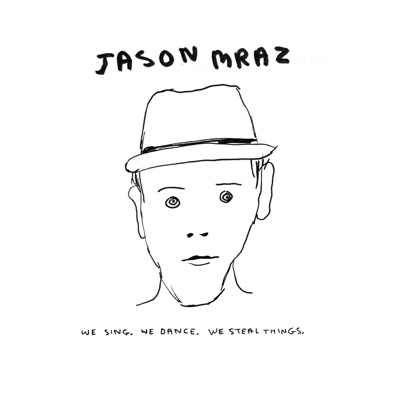 We Sing. We Dance. We Steal Things by Jason Mraz album reviews, ratings, credits