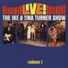 Stream & download Live! The Ike & Tina Turner Show, Vol. 1