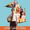 Stream & download Wish I Was Here
