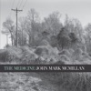 The Medicine by John Mark McMillan album reviews
