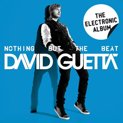 Nothing But the Beat - The Electronic Album by David Guetta album reviews, ratings, credits