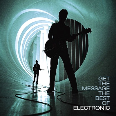 Get the Message - The Best of Electronic by Electronic album reviews, ratings, credits