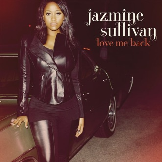 Love Me Back by Jazmine Sullivan album reviews, ratings, credits