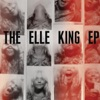 Stream & download The Elle King EP