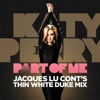 Stream & download Part of Me (Jacques Lu Cont's Thin White Duke Mix) - Single
