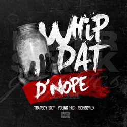 Listen Whip Dat D'nope (feat. Young Thug) - Single album