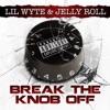 Stream & download Break the Knob Off - Single
