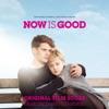 Stream & download Now is Good (Original Film Score)