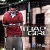 Stream & download Trap Girl - Single