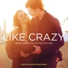 Stream & download Like Crazy (Music from the Motion Picture)