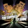 Stream & download Suppose to Shine (feat. Kevin Gates) - Single