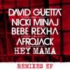 Stream & download Hey Mama (feat. Nicki Minaj, Bebe Rexha & Afrojack) [Remixes] - EP