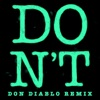 Stream & download Don't (Don Diablo Remix) - Single