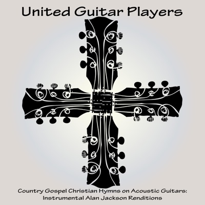 Country Gospel Christian Hymns on Acoustic Guitars: Instrumental Alan Jackson Renditions by United Guitar Players album reviews, ratings, credits