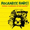 Lullaby Renditions of Bob Marley by Rockabye Baby! album reviews