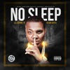 Stream & download No Sleep (feat. Kevin Gates) - Single