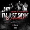 Stream & download I'm Just Sayin' (feat. Nelly & Tiffany Foxx) [Remix] - Single