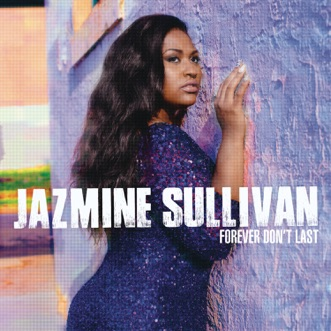 Forever Don't Last - Single by Jazmine Sullivan album reviews, ratings, credits