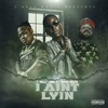 Stream & download I Ain't Lyin (feat. Young Dolph) - Single