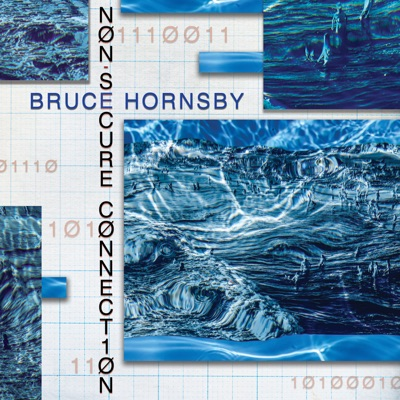Non-Secure Connection by Bruce Hornsby album reviews, ratings, credits