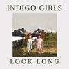 Look Long by Indigo Girls album reviews