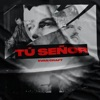 Stream & download Tu Señor - Single