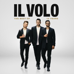 10 Years: The Best of by Il Volo album listen