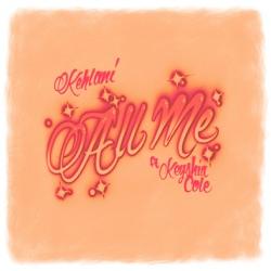 All Me (feat. Keyshia Cole) by Kehlani reviews, listen, download