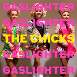 Gaslighter by The Chicks album reviews