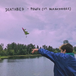 death bed (feat. beabadoobee) [coffee for your head] by Powfu listen, download