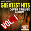 Garth Brooks Greatest Hits: Cover Tribute Album, Vol. 1 by Country Music Ensemble album reviews