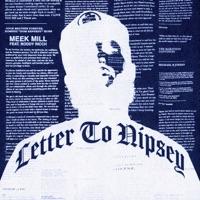 Meek Mill - Letter To Nipsey (feat. Roddy Ricch) Lyrics